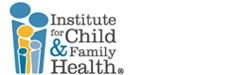 Jobs and Careers atInstitute For Child and Family Health Inc>