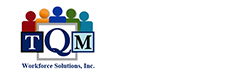 Jobs and Careers at TQM Workforce Solutions, Inc.>